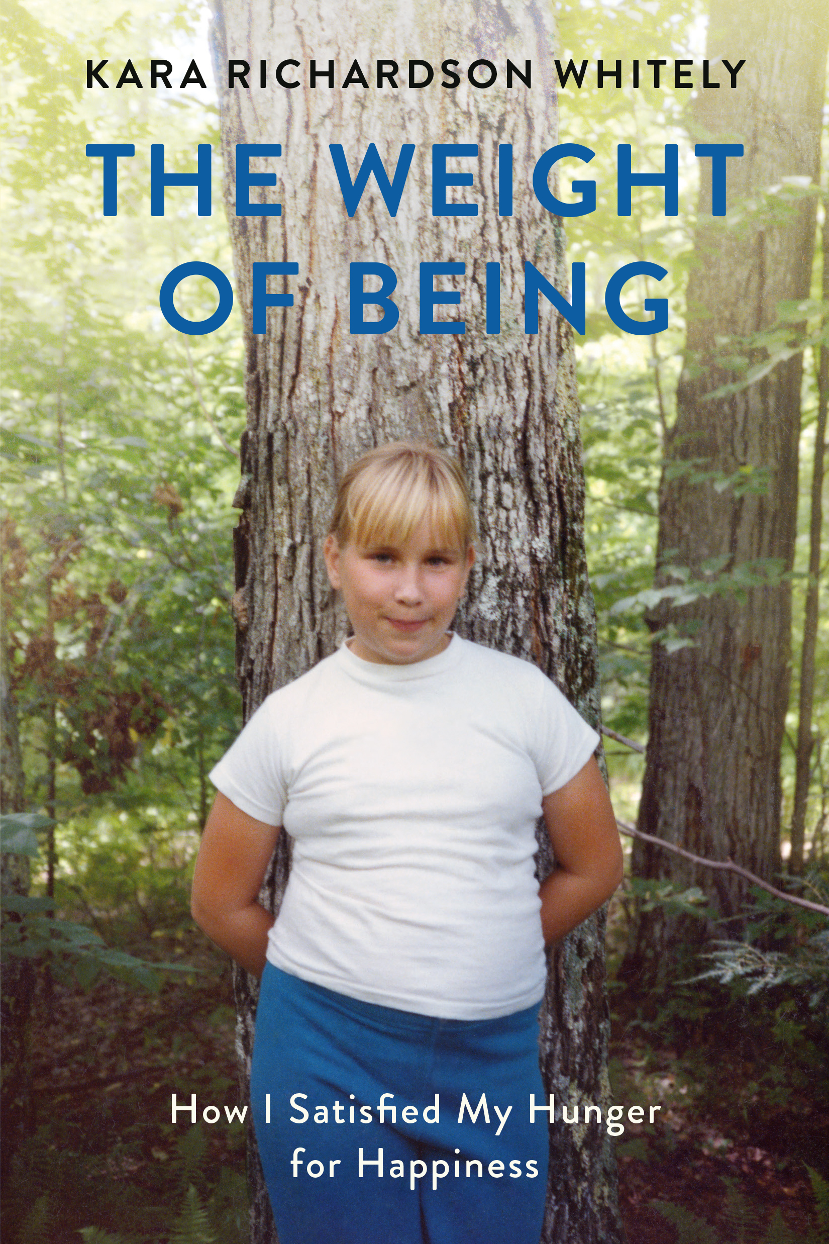 Buy Weight of Being: How I Satisfied My Hunger for Happiness
