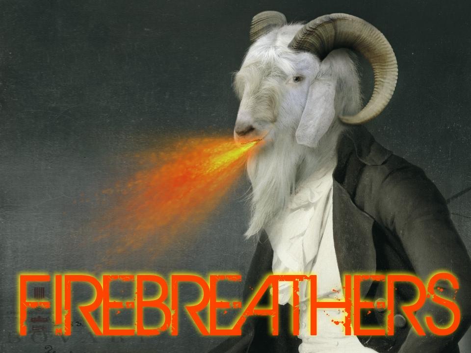 Firebreathers