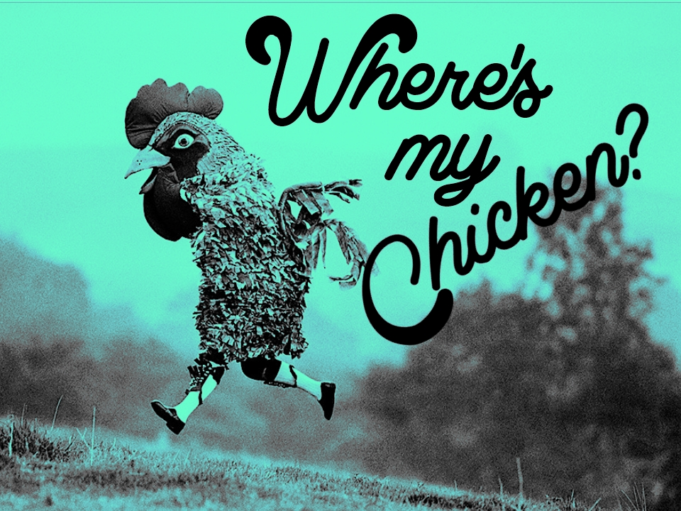 Wheres My chicken.jpg
