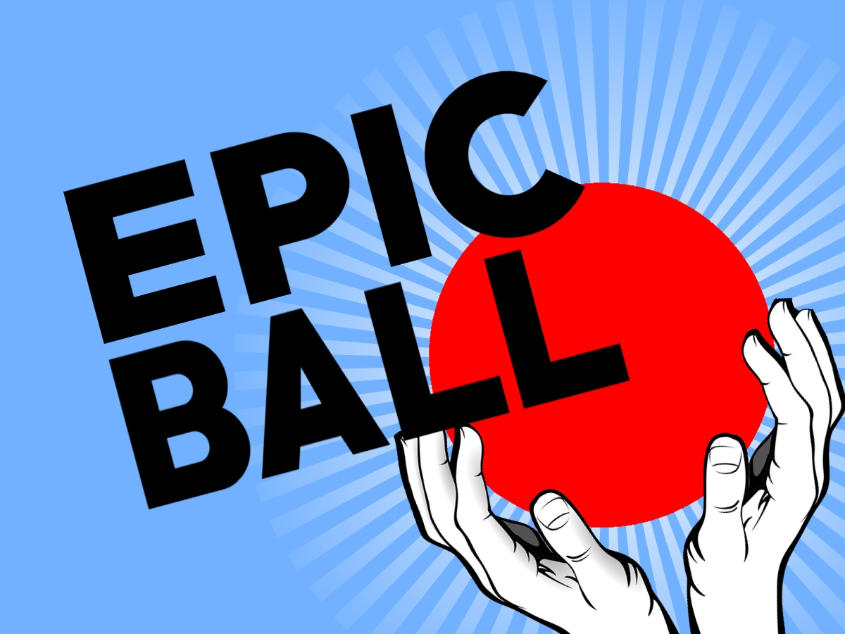 """Well, you can pretty much use this slide for anything you feel like calling """"Epic Ball"""""""