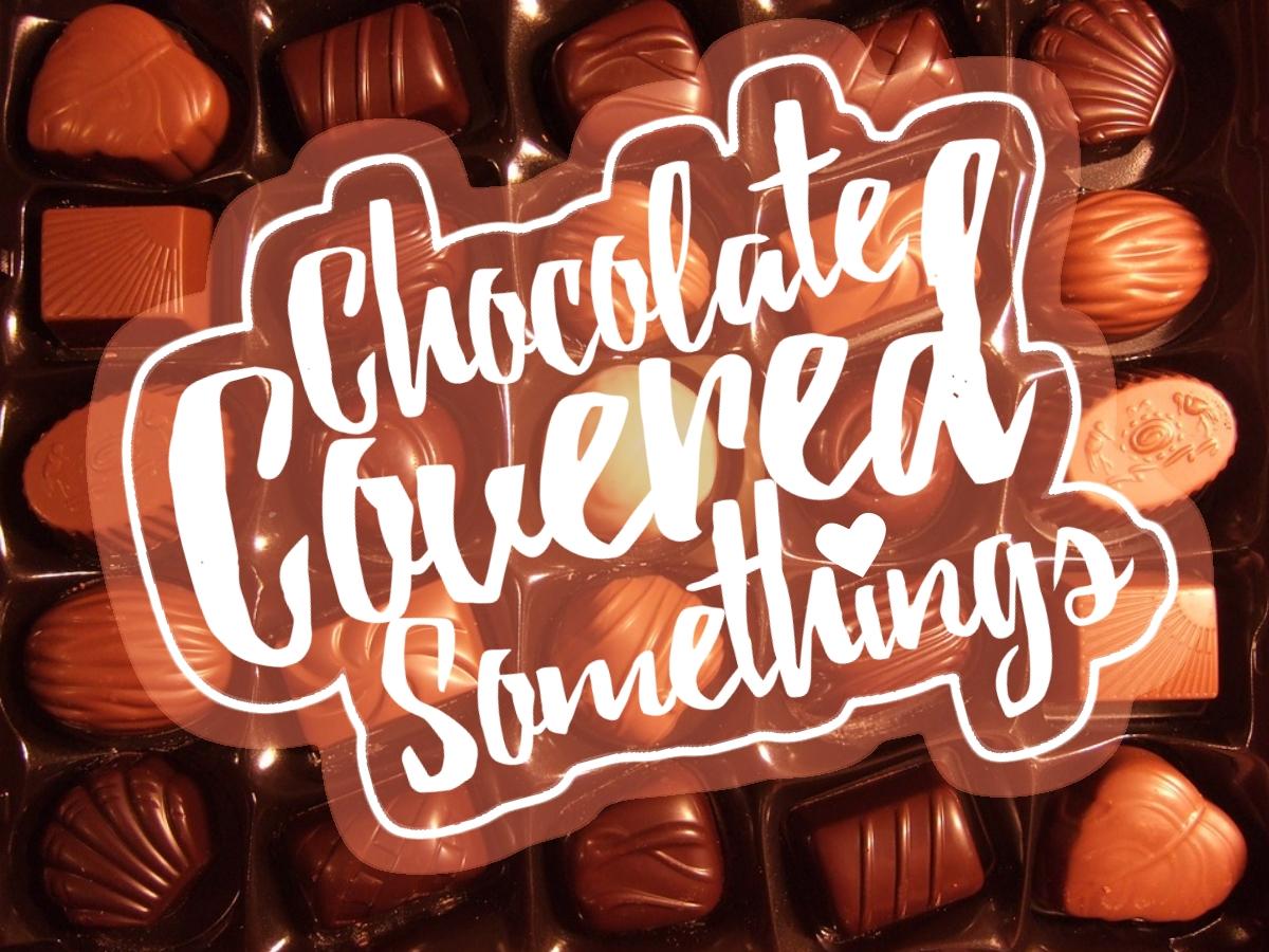 Chocolate Covered Somethings.jpg