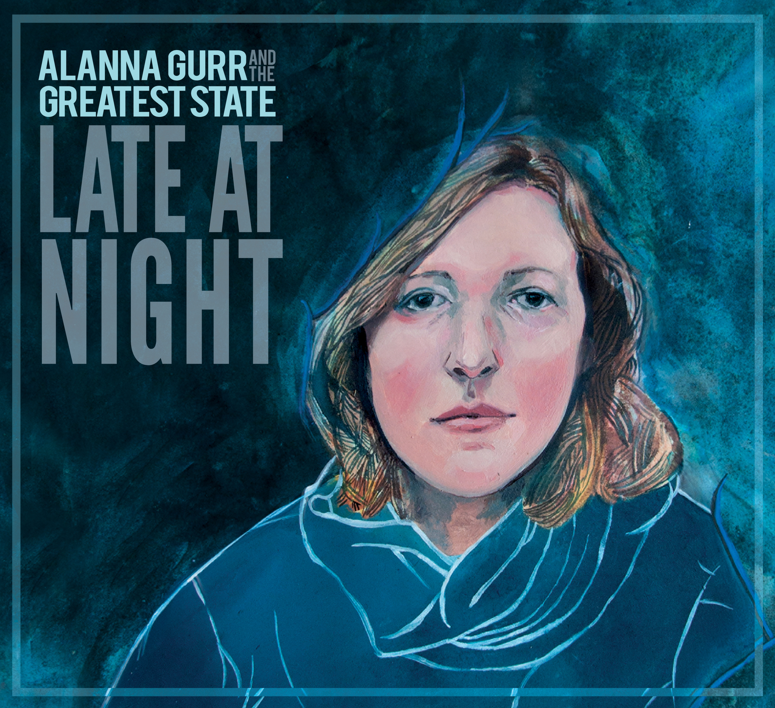 Late At Night by Alanna Gurr and the Greatest State