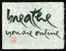 Editor's note: This is a piece of calligraphy by Thich Nhat Hanh.  Can you take a moment, reading this on your phone or computer to notice the quality of your breath and how you feel in this moment?
