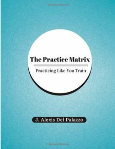 Alexis' book,  The Practice Matrix.   Definitely worth checking out!