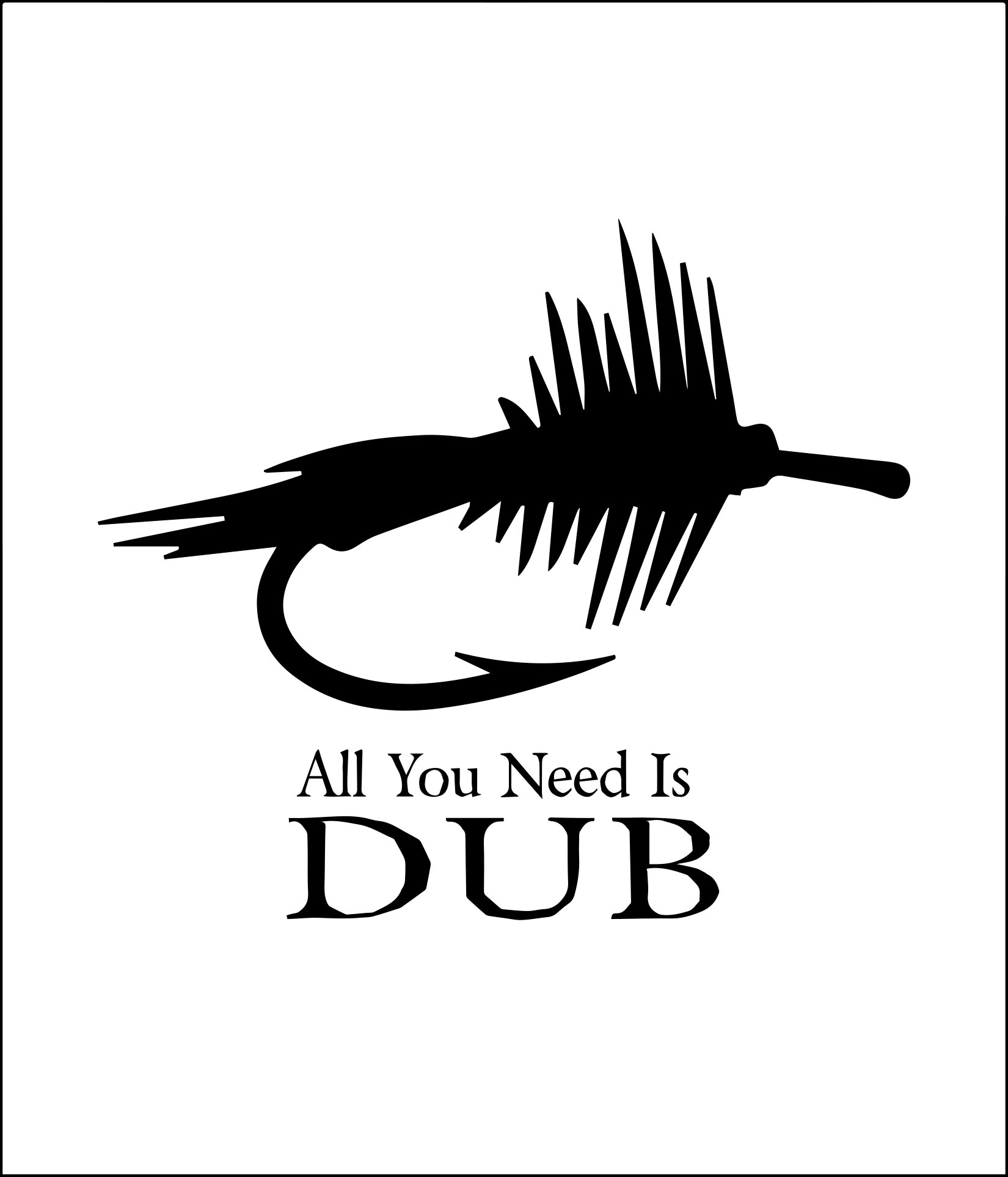 all you need is dub-1.jpg