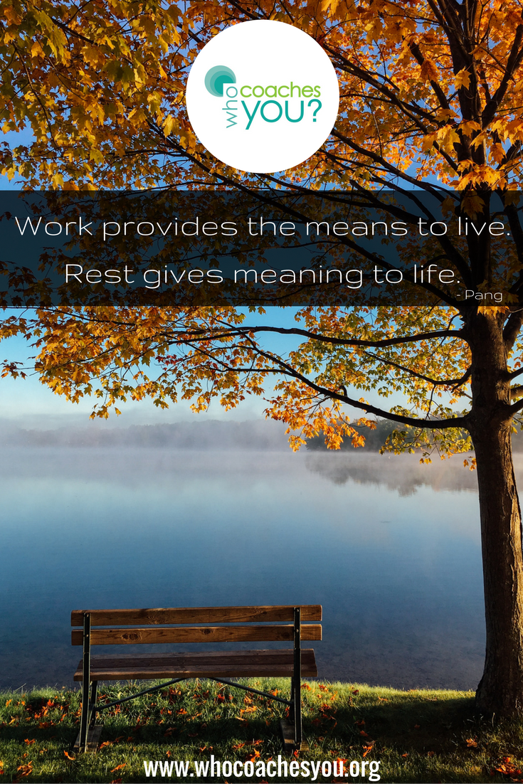 Work provies the means to live.Rest gives meaning to life..png