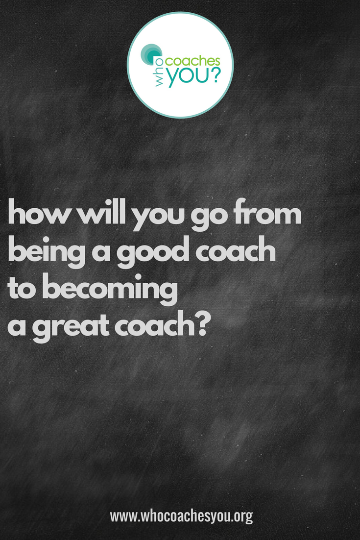 How to go from being a good coach to being a GREAT coach....png