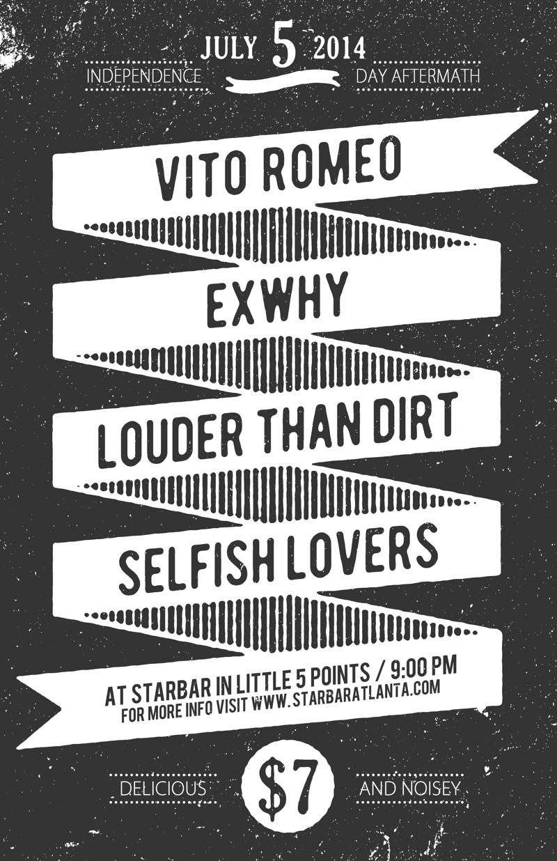 VITO ROMEO + EXWHY + LOUDER THAN DIRT + THE SELFISH LOVERS — July 5, 2014 — The Star Community Bar, Atlanta, GA