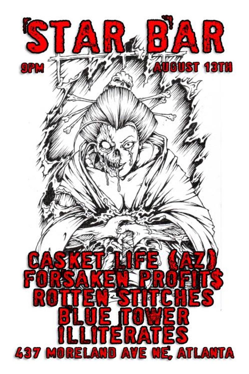 CASKET LIFE + FORSAKEN PROFIT$ + ROTTEN STITCHES + BLUE TOWER + ILLITERATES— August 13, 2014 — The Star Community Bar, Atlanta, GA