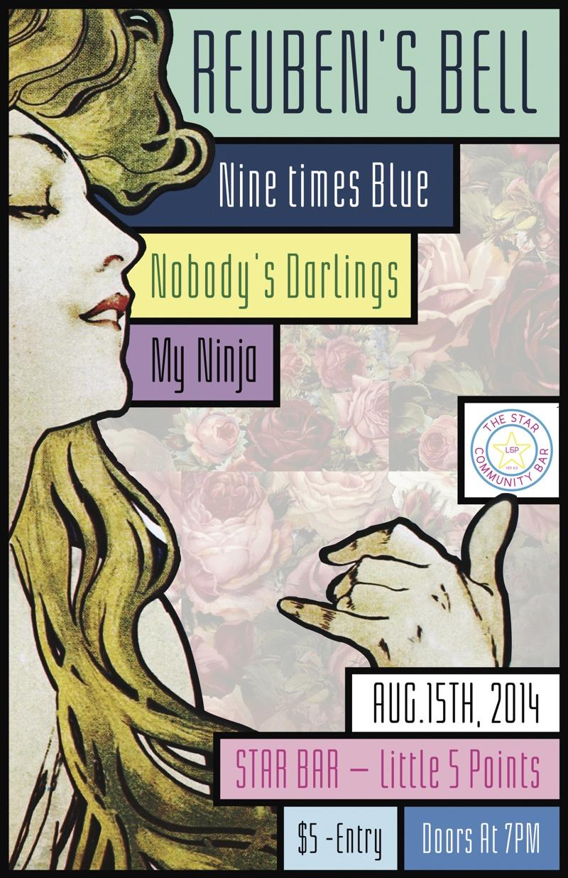 REUBEN'S BELL + NINE TIMES BLUE + NOBODY'S DARLING + MY NINJA— August 15, 2014 — The Star Community Bar, Atlanta, GA