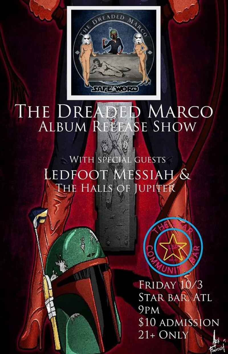 THE DREADED MARCO Record Release Show w/ LEDFOOT MESSIAH + THE HALLS OF JUPITER — October 3, 2014 — The Star Community Bar, Atlanta, GA