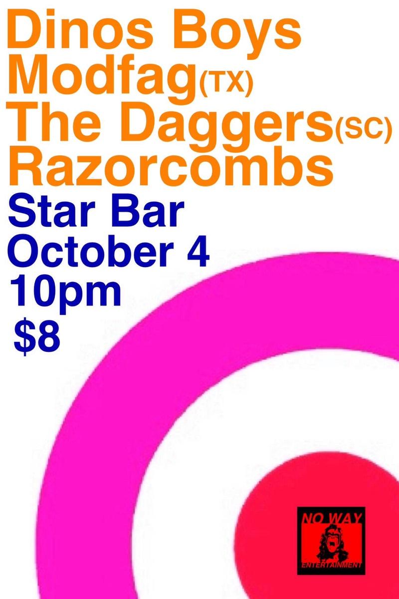DINOS BOYS + MODFAG + DAGGERS + RAZORCOMBS — October 4, 2014 — The Star Community Bar, Atlanta, GA
