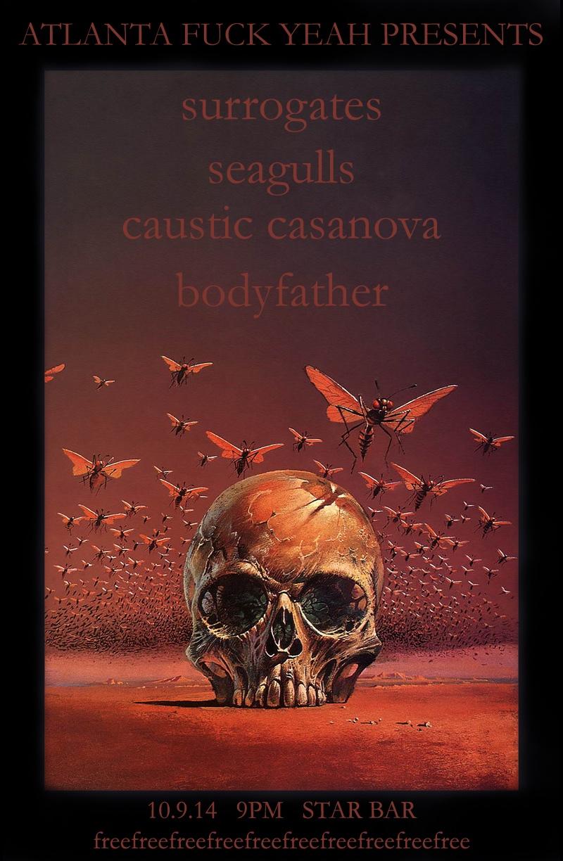 SURROGATES + SEAGULLS + CAUSTIC CASANOVA + BODYFATHER— October 9, 2014 — The Star Community Bar, Atlanta, GA