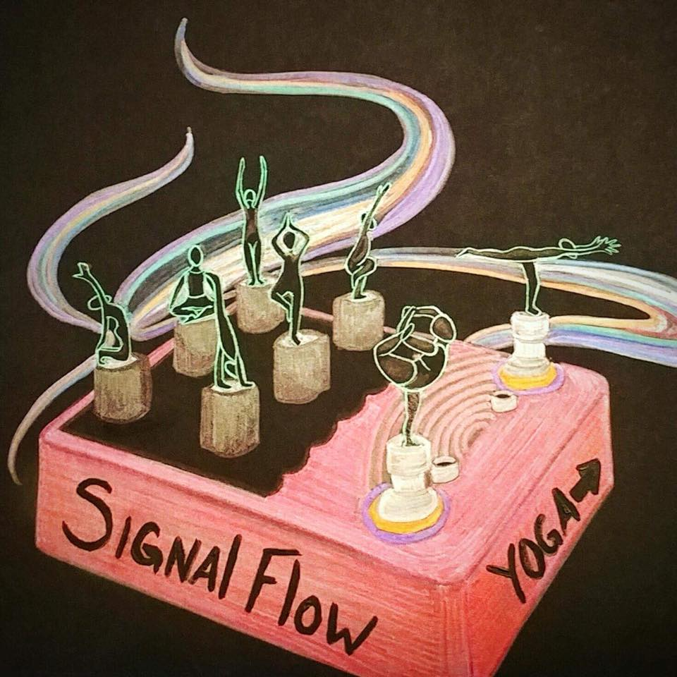 Signal Flow - Stompbox Sonic Presents: Yoga with Effects$10-$15 Sliding ScaleAll Proceeds benefit Aviary Gallery