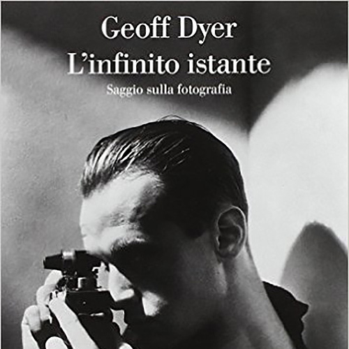 Geoff Dyer - L'infinito istante