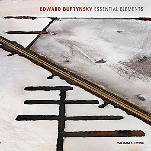Edward Burtynksy - Essential Elements