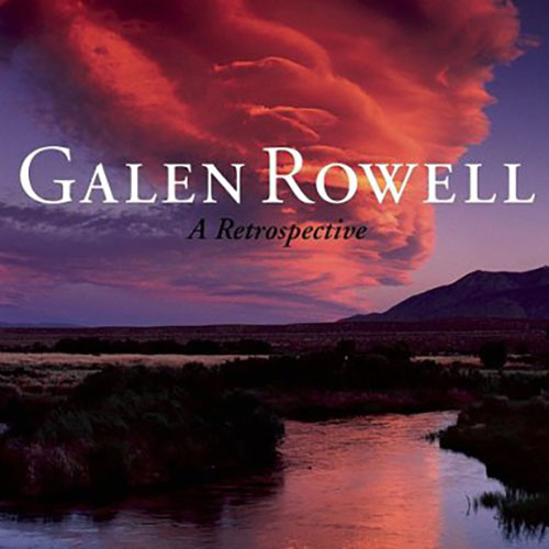 Galen Rowell - A Retrospective