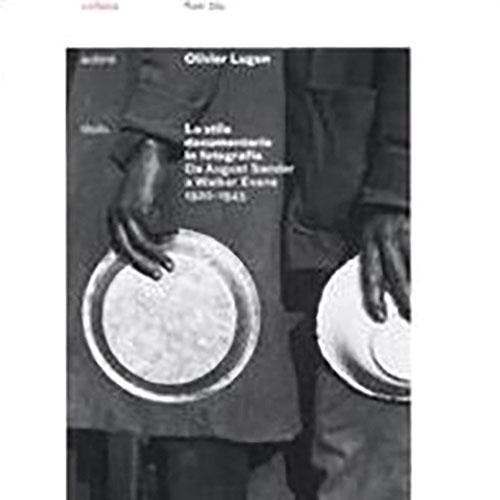 Olivier Lugon - Lo stile documentario in fotografia