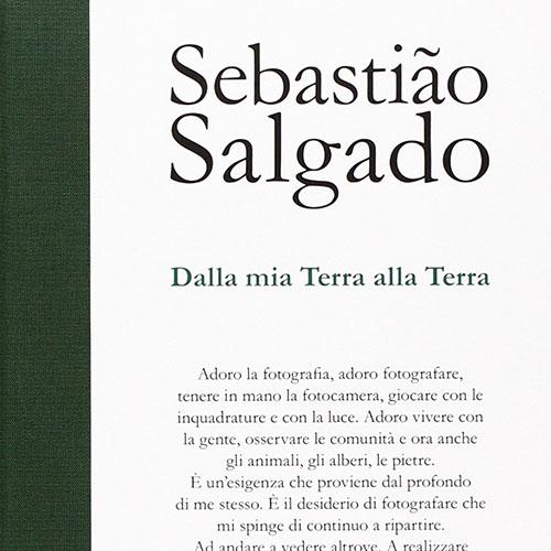 Sebastião Salgado - Dalla mia Terra alla Terra