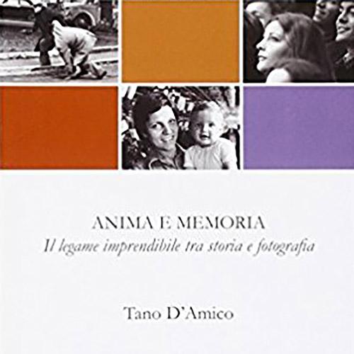 Tano D'Amico - Anima e memoria