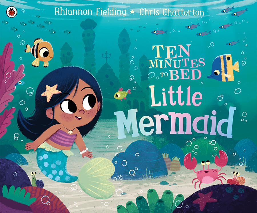 Ten Minutes to Bed - Little Mermaid book with illustrations by Chris Chatterton