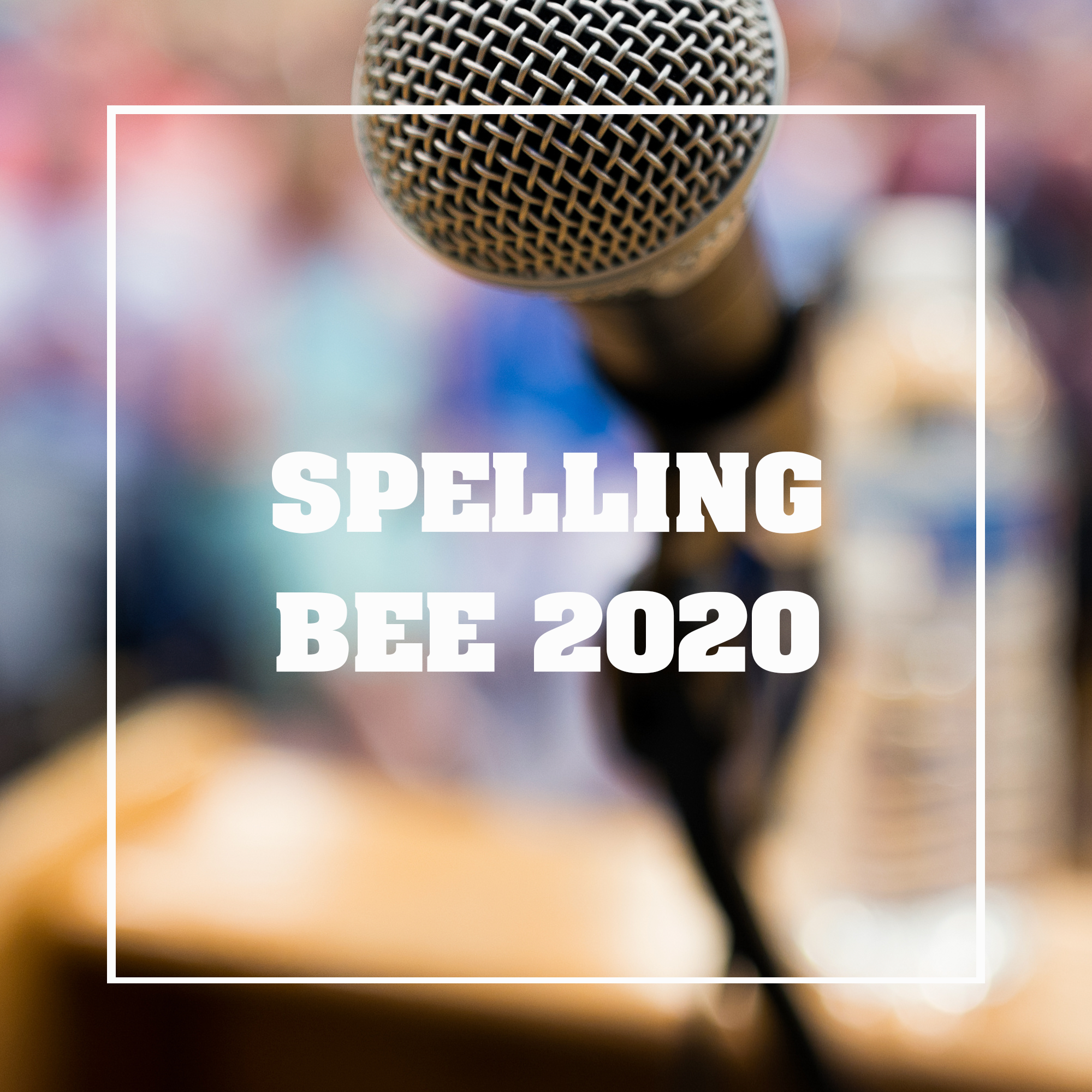 2020 Spelling Bee Season. Click  here  to read more!