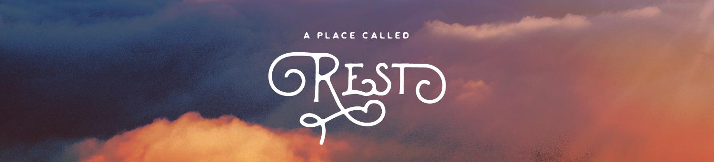 A-Place-Called-Rest_sermonBanner.jpg
