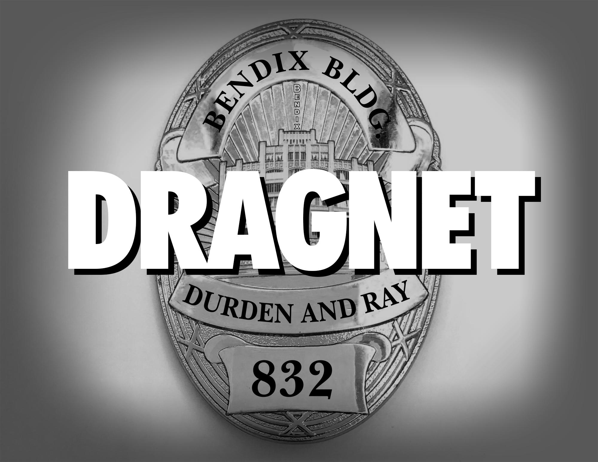 // Dragnet 832, art exhibit @Durden and Ray