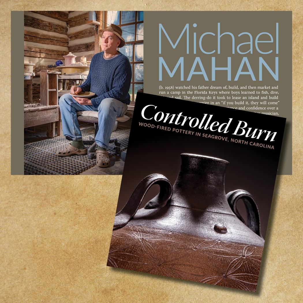 Michael Mahan (b. 1958) was a student journalist studying writing and editing at NC State when he found pottery. His pots at From The Ground Up near Seagrove celebrate nature. In the summer, he works from a studio and kiln in Limerick, Ireland.