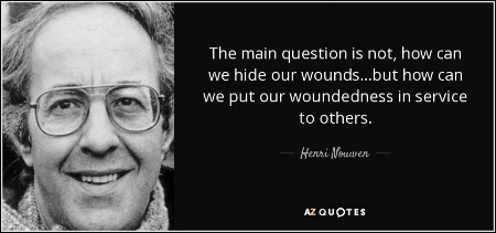 quote-the-main-question-is-not-how-can-we-hide-our-wounds-but-how-can-we-put-our-woundedness-henri-nouwen-127-15-92.jpg