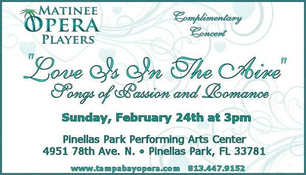 """VALENTINE'S DAY SHOW: Matinee Opera Players of Tampa Bay Concert Performance Promo - """"Love Is In The Aire"""" - Songs of Passion and Romance"""