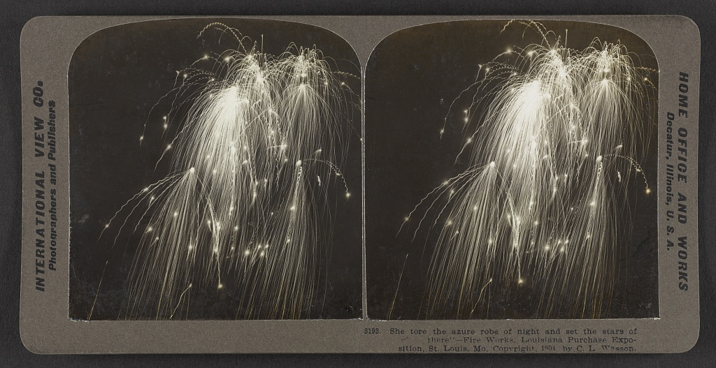 """She tore the azure robe of night and set the stars of """"glory there"""" – Fireworks. Louisiana Purchase Exposition.  C.L. Wasson, 1904. Courtesy of the Library of Congress."""