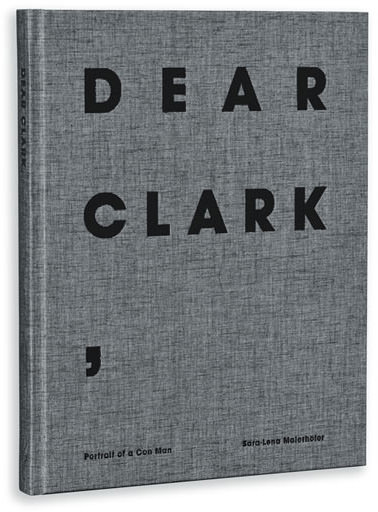 Dear Clark  by Sara-Lena Maierhofer