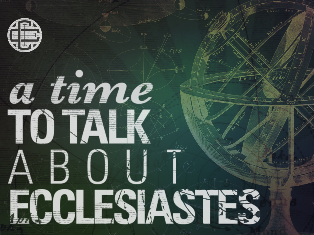 A Time to Talk About Ecclesiastes
