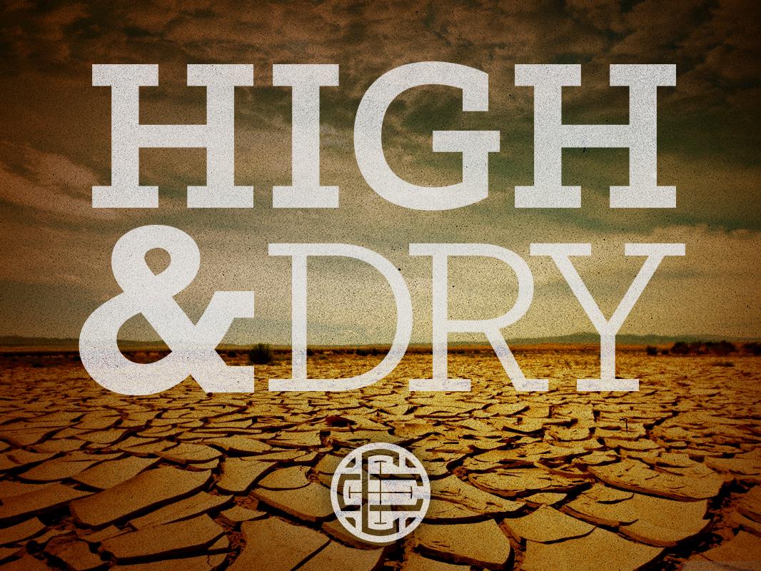 High & Dry (Lent 2015)