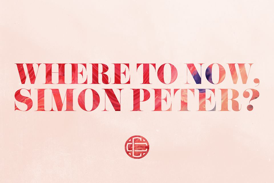 Where to Now, Simon Peter?