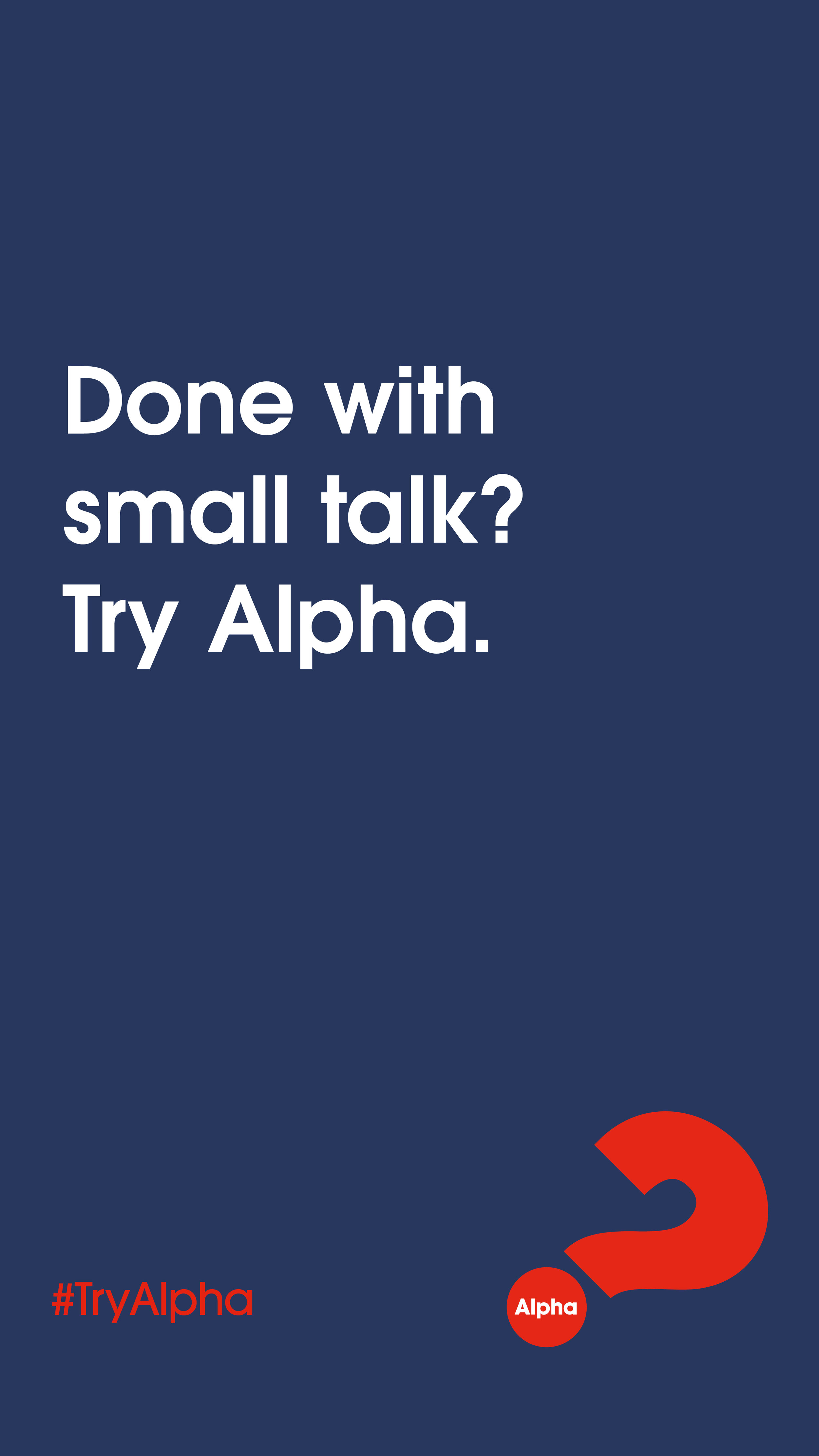 Alpha_Invite 2019_Instagram Stories_Done with small talk2.jpg