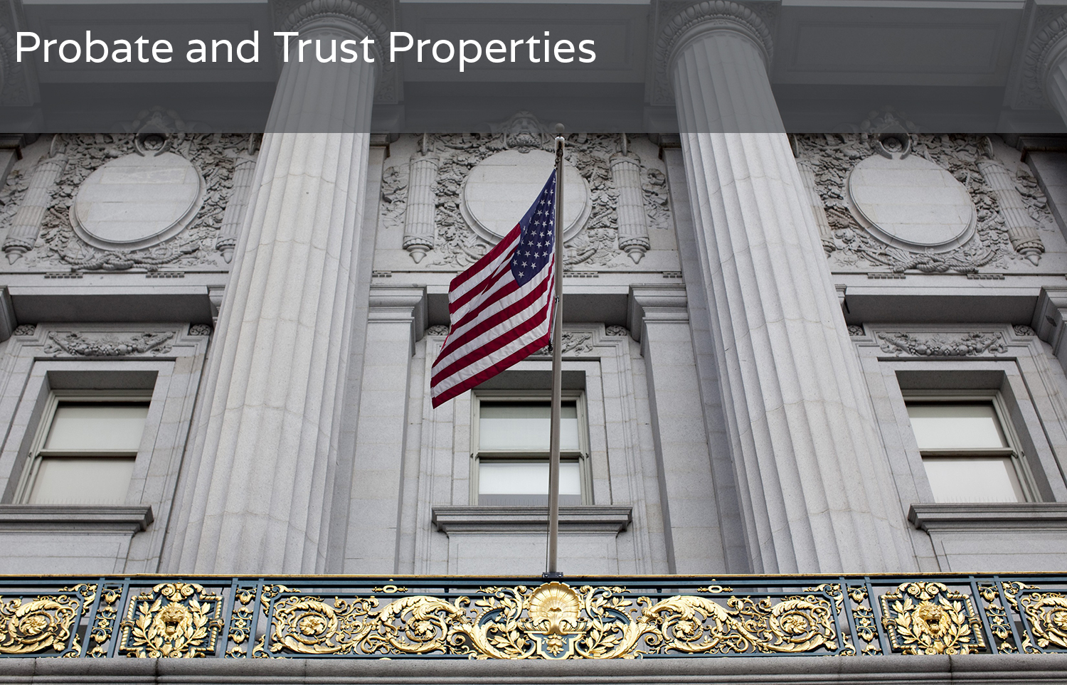 Probate and Trust Properties