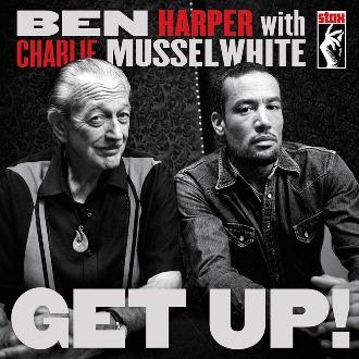 Ben Harper And Charlie Musselwhite Get Up Sinnenberg Music