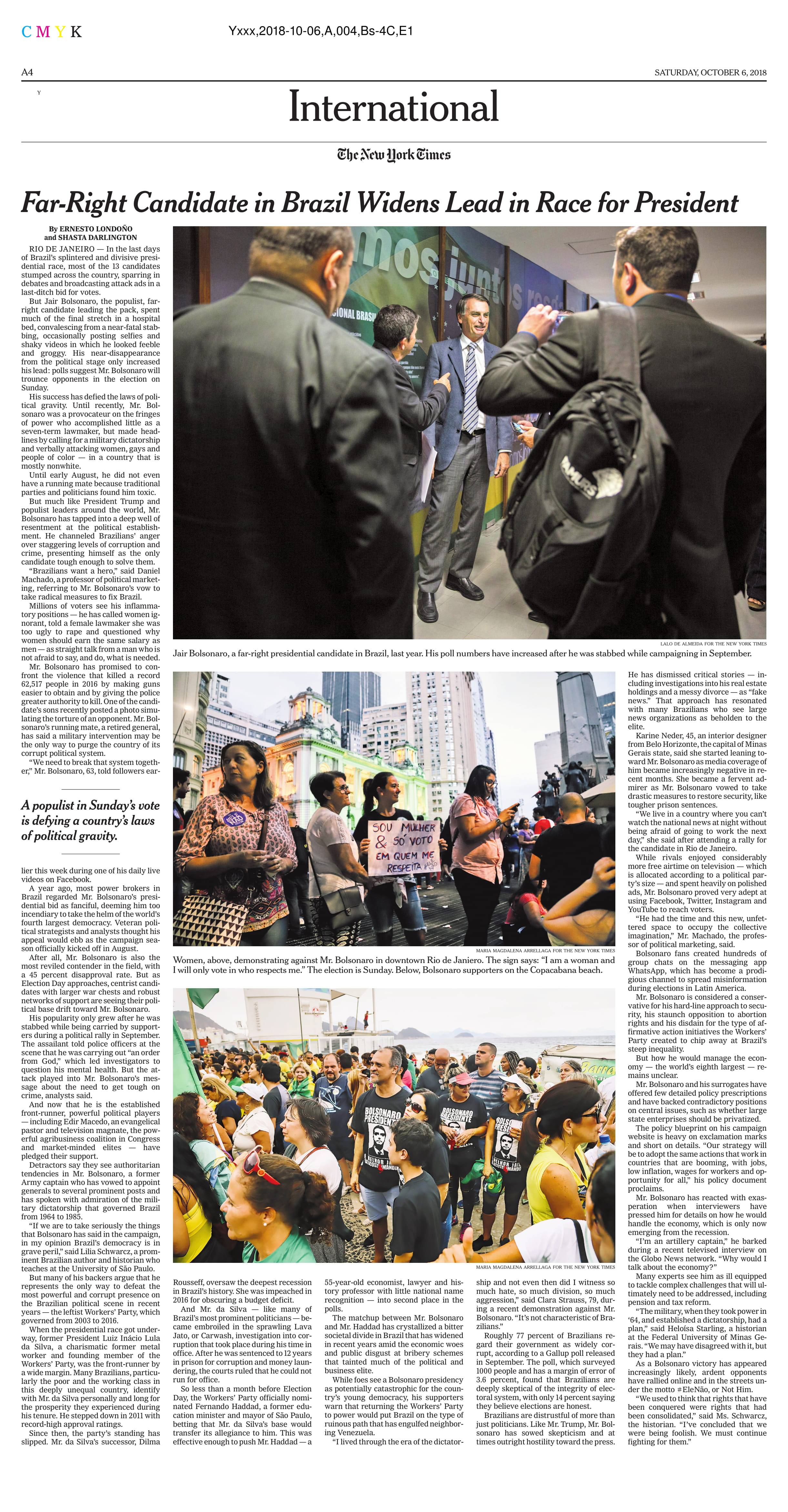 Work for The New York Times following the movements in protest and in support of far-right candidate leading up to Brazil´s presidential elections:  https://www.nytimes.com/2018/10/05/world/americas/brazil-presidential-race-bolsonaro.html