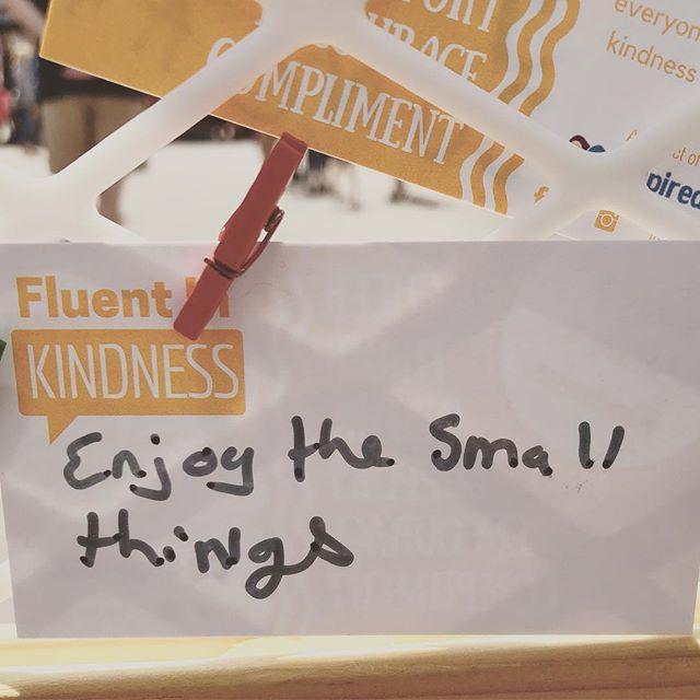 Enjoy the small things #fluentinkindness #bekindfoco