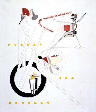 El Lissitzky,  Victory Over the Sun  (Poster), 1923. Caption reads: All is good was good is beginning and has not ended.