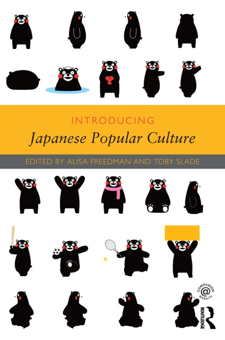Introducing Japanese Popular Culture - 40 Great Chapters of the Latest Research on Contemporary Japan