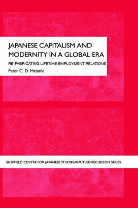 Click here to go to the Routledge website for      Japanese Capitalism and Modernity in a Global Era