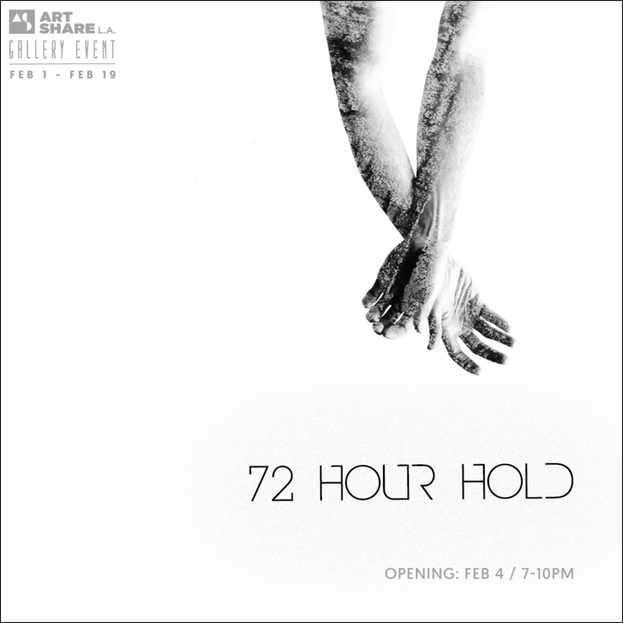 """72 Hour Hold"" opens February 1, 2017 at Art Share L.A."
