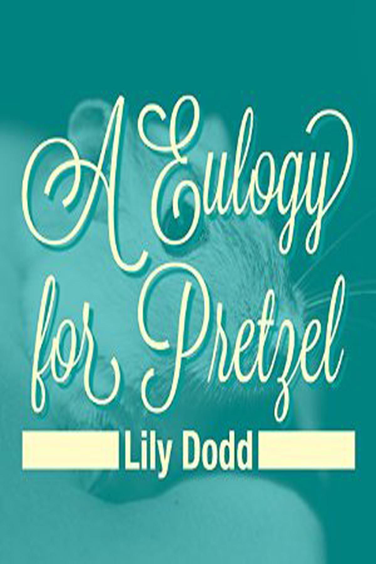 A Eulogy For Pretzel