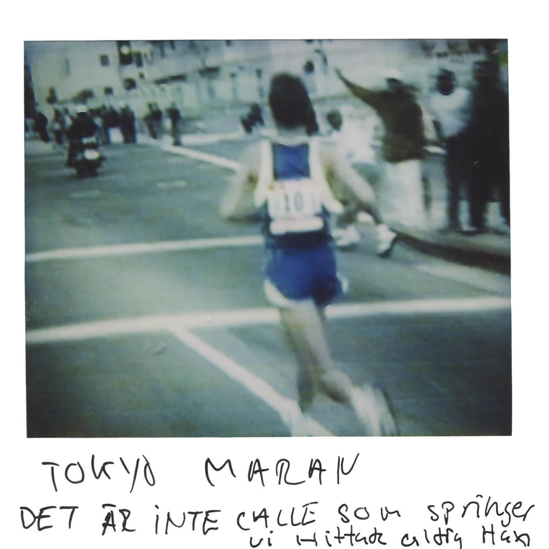 Tokyo Marathon  It´s not Calle that´s running ... we never found him.