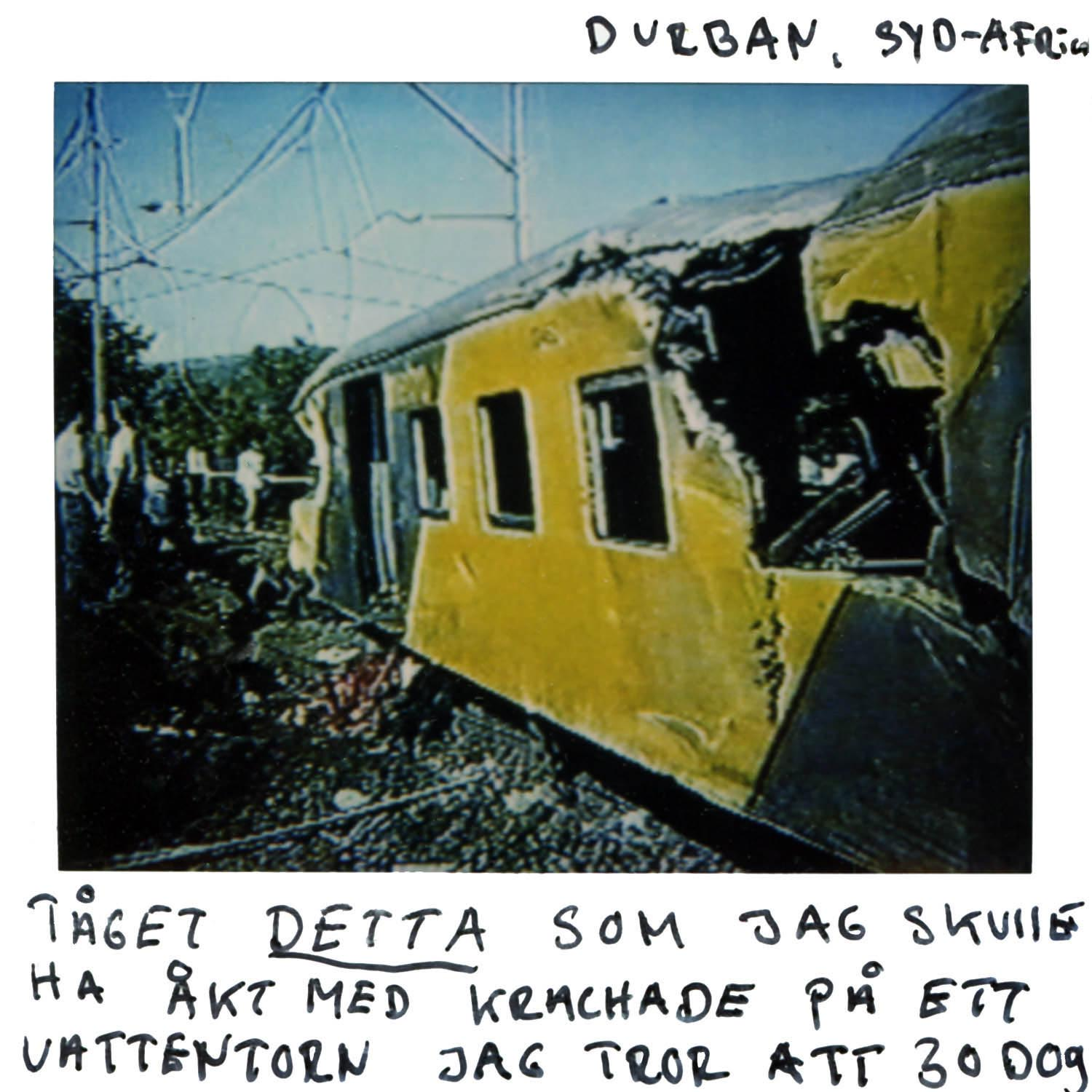 Durban South Africa  It was this train that I would have gone with but it crashed into a water tower, i think 30 was killed.