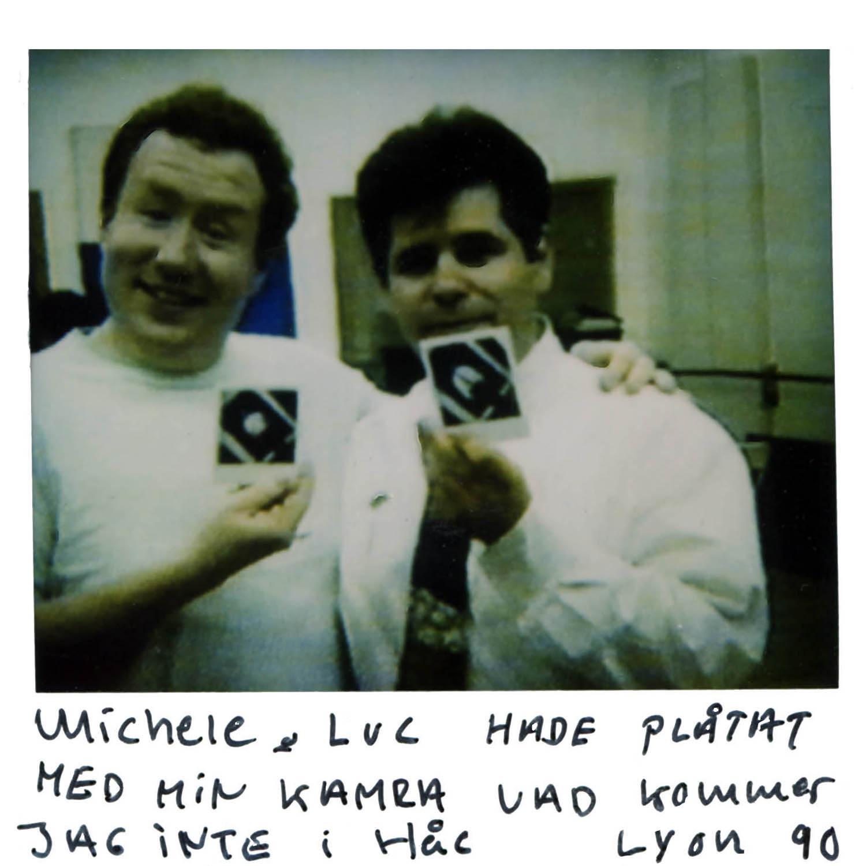 Michele &Luc took photos with myPolaroidcamera ..On what i don´t remember.  Lyon -90