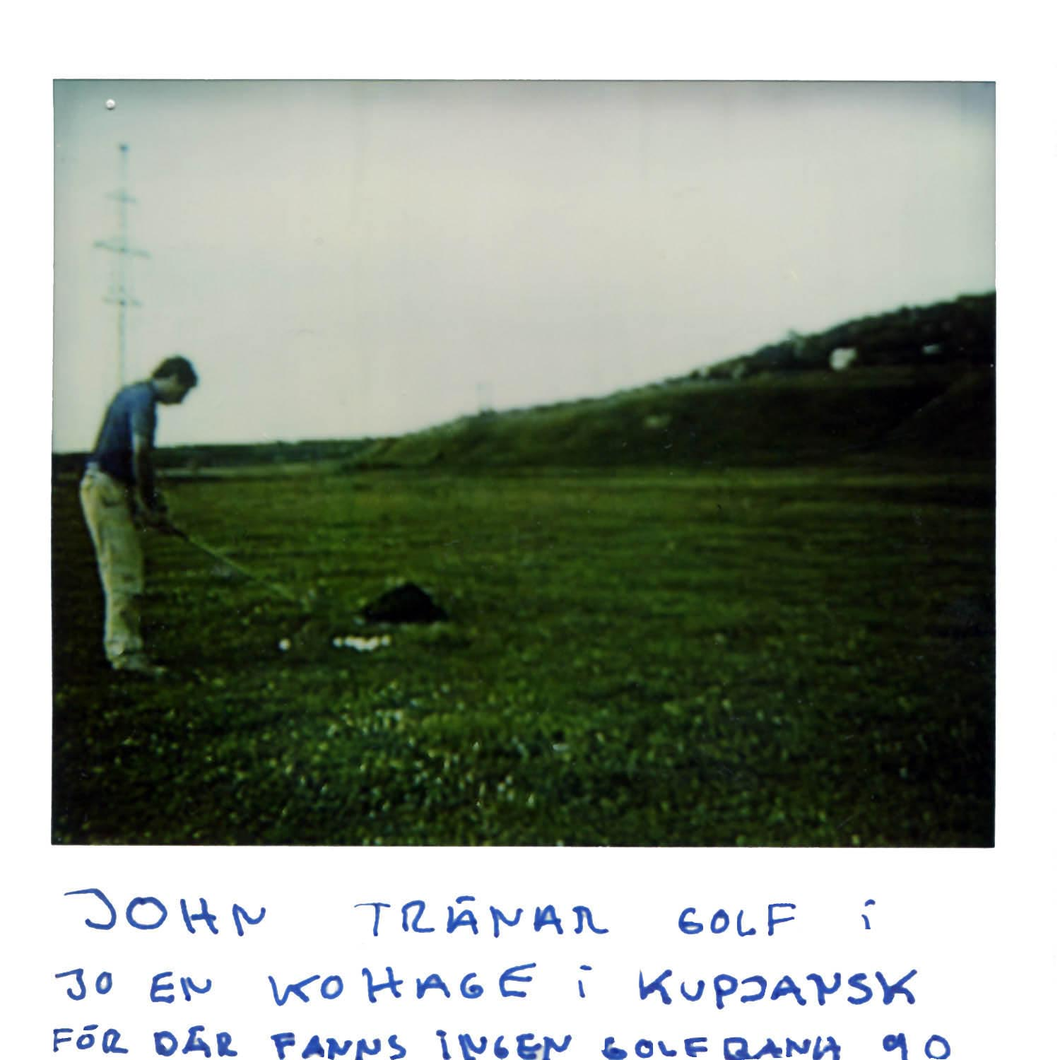 Johan is training golf on a field full of cows inKupiansk (because there was no golf course  -90